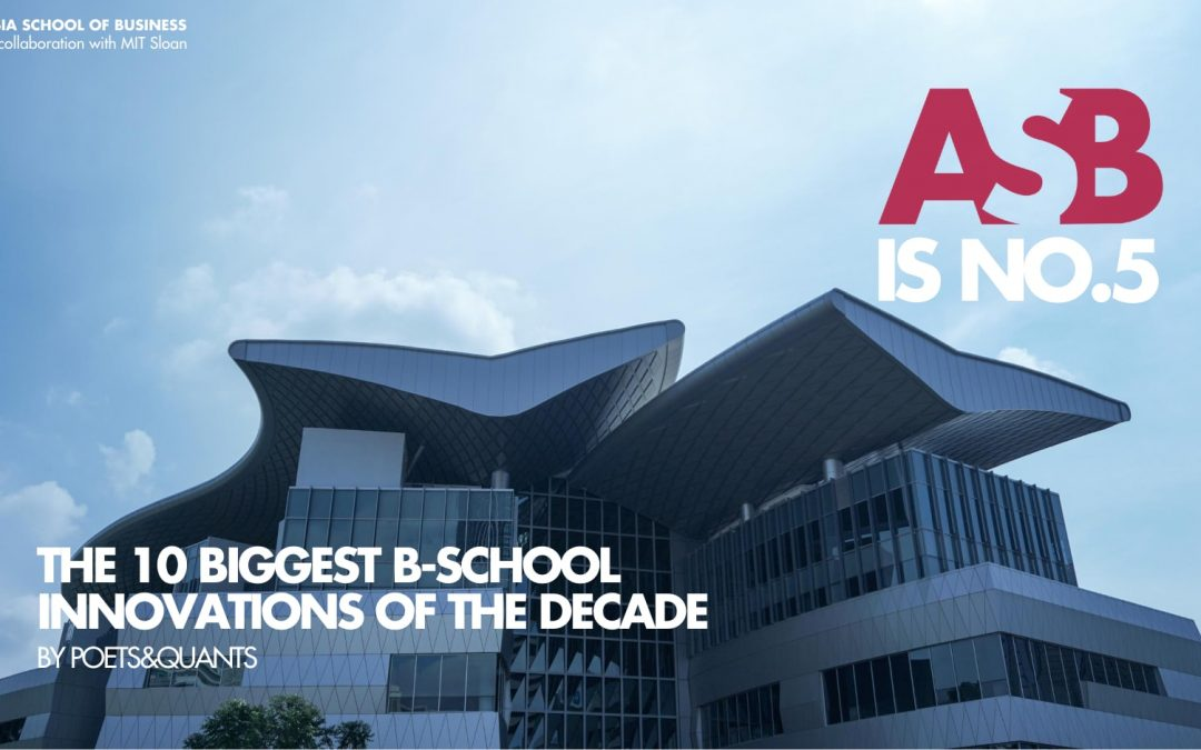 Asia School of Business Among Top 5 Biggest B-School Innovations of the Decade